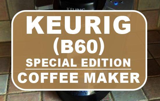 keurig b60 special edition coffee maker