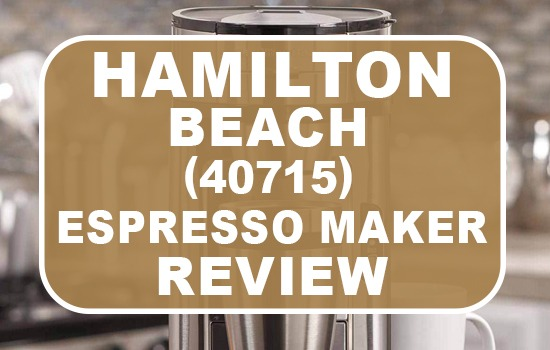 hamilton beach 40715 espresso maker review