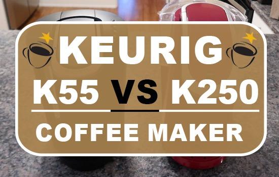 Keurig K55 Vs K250