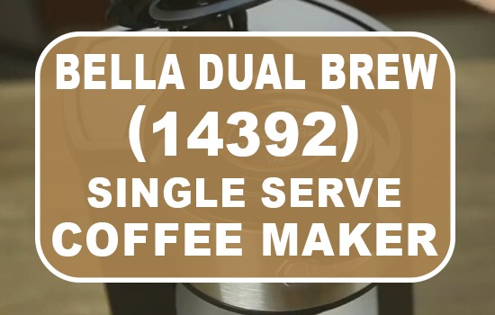 Bella Dual Brew Single Serve Coffee Maker